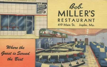 Bob Miller's Restaurant, 419 Main Street, Joplin, Missouri ... Where the Guest is Served the Best