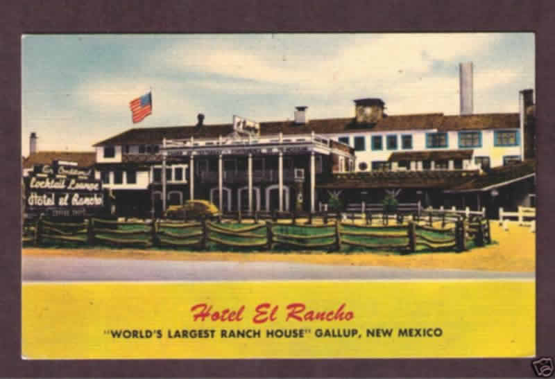 Hotel El Rancho, the World's Largest Ranch House, Gallup, New Mexico