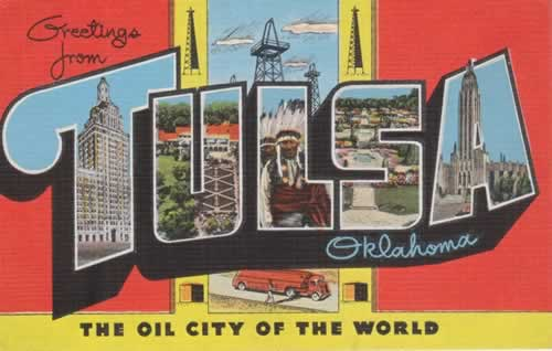 "Greetings from Tulsa, Oklahoma ... ""The Oil City of the World"""