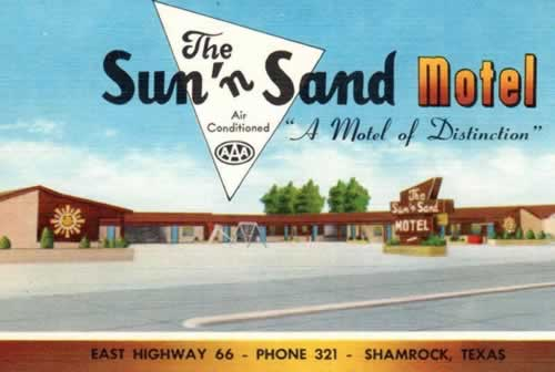 "The Sun-n-Sand Motel, East Highway 66, Shamrock, Texas ... ""A Motel of Distinction"""