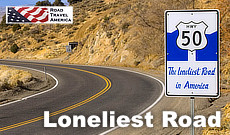 U.S. Highway 50 across Nevada ... the Loneliest Road in America